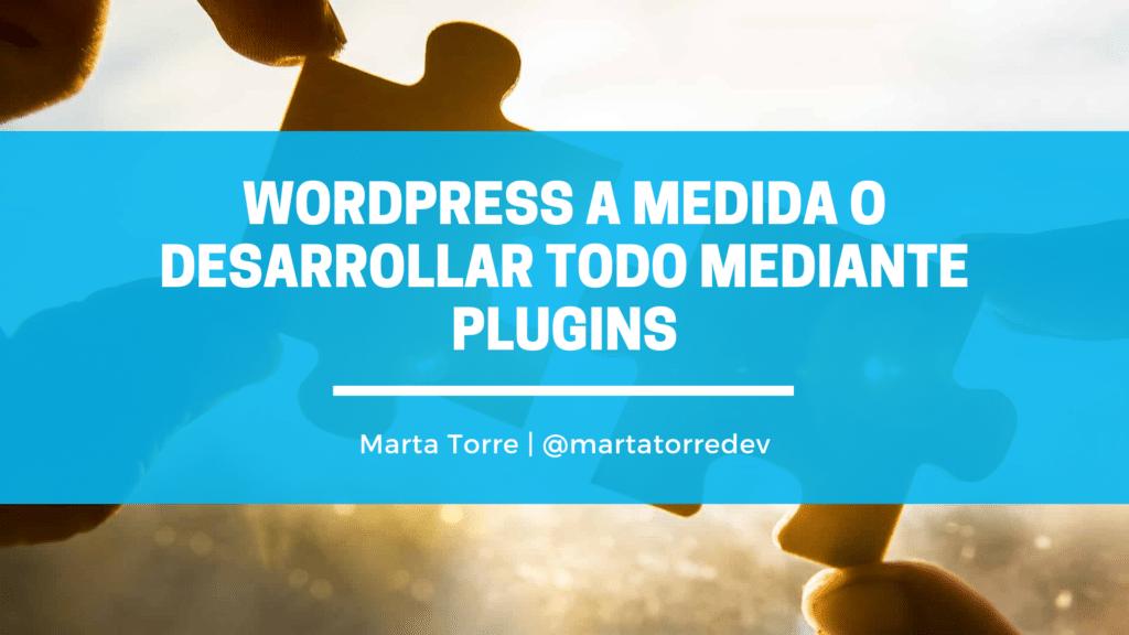 WordPress a medida o mediante plugins